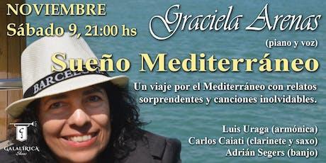 Graciela Arenas - Sueño Mediterráneo entradas