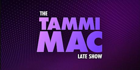 Fox Soul: Tammi Mac Late Show (Live TV Taping @ 9PM)  tickets