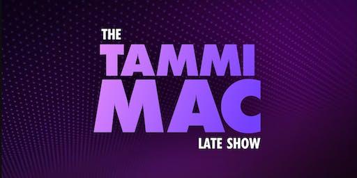 Fox Soul: Tammi Mac Late Show (Live TV Taping @ 9PM)