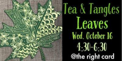 Tea & Tangles: Leaves