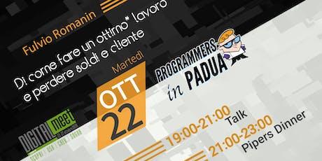 Fare un ottimo* lavoro e perdere soldi e cliente - Programmers in Padua biglietti