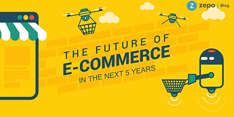The Future Of E-Commerce: Trends That Will DOMINATE  [New in KL]  tickets