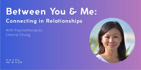 Between You & Me: Connecting In Relationships | Mindful Movement tickets
