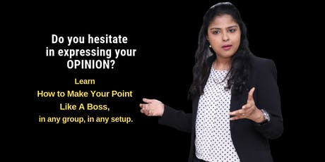 Learn to MAKE YOUR POINT LIKE A BOSS tickets