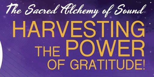 The Sacred Alchemy of Sound: Harvesting the Power of Gratitude