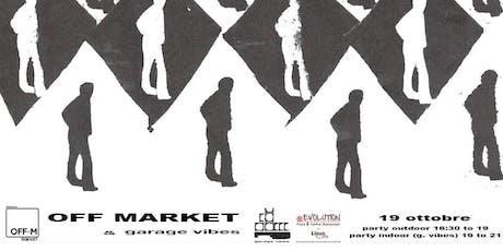 Inaugurazione Off Market - Opening Party OFF-M! Desenzano del Garda 19/10 biglietti