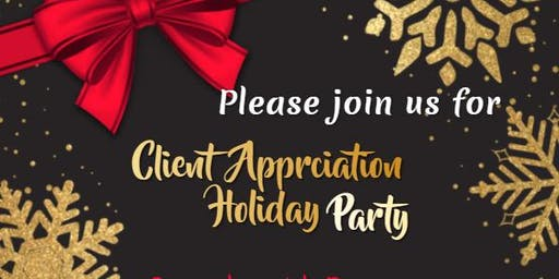CLIENT APPRECIATION HOLIDAY EVENT