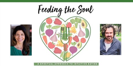 Feeding Your Soul- A Spirital Approach to Intuitive Eating tickets