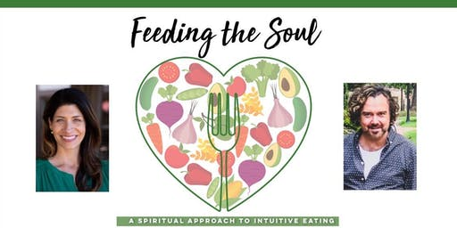 Feeding Your Soul- A Spirital Approach to Intuitive Eating