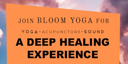Yoga, Sound, Acupuncture: Deep Healing Experience