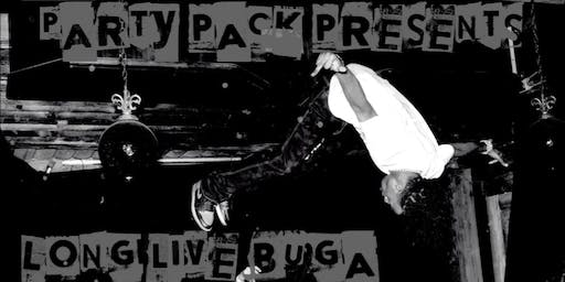 Party Pack Presents: Long Live BUGA