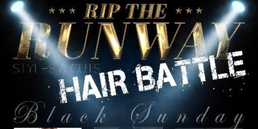"Rip The Runway Hairshow Battle ""Presented by DC and MyLife Entertainment"""