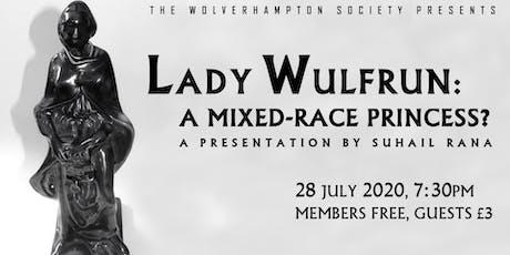 Lady Wulfrun - A Mixed Race Princess? tickets