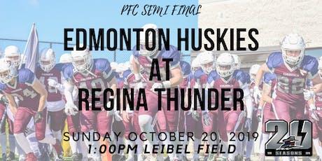 PFC Semi Final - Edmonton Huskies at Regina Thunder tickets