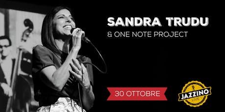 Sandra Trudu & One Note Project - Live at Jazzino tickets