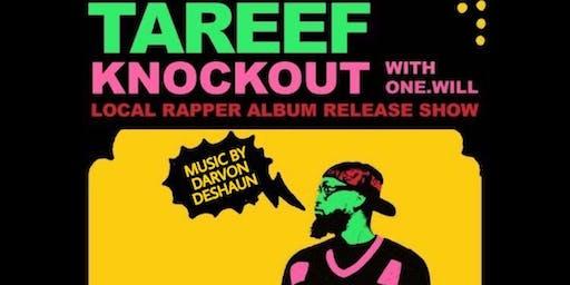 TaReef KnockOut: Local Rapper Album Release Show