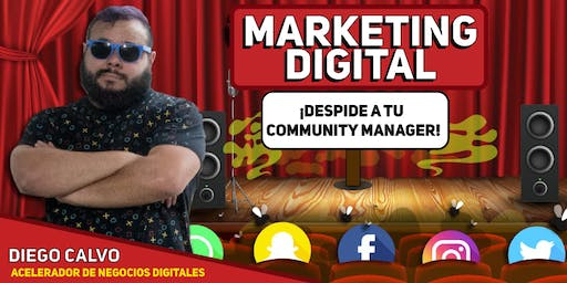 ¡Despide a tu Community Manager! Clase Gratis de Marketing Digital