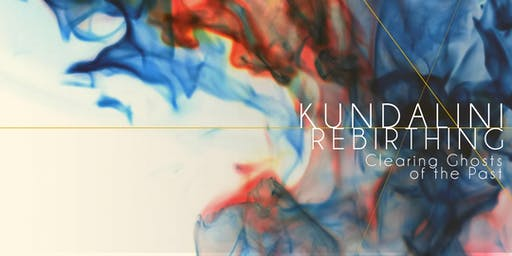 Kundalini Rebirthing: Clearing Ghosts of the Past