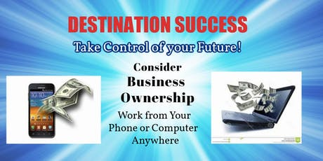 DESTINATION SUCCESS	Control Your Future with Business Ownership tickets