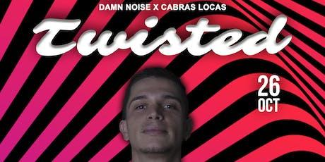 TWISTED | Dam Noise X Cabras Locas entradas
