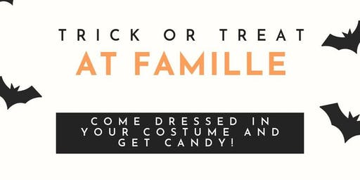 Trick or Treat at Famille!