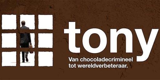 Tony: van Chocoladecrimineel tot Wereldverbeteraar