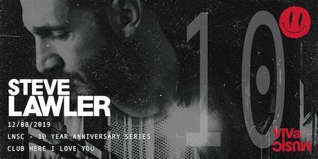 Steve Lawler (VIVa Music) tickets
