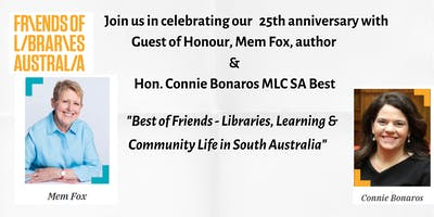 Friends of Libraries Australia 25th Anniversary Celebration 2019