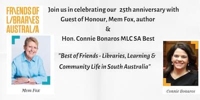 Friends of Libraries Australia 25th Anniversary Celebration 2019