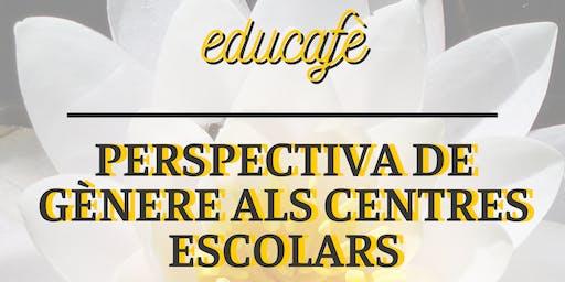 EDUCAFÈ: PERSPECTIVA DE GÈNERE ALS CENTRES EDUCATIUS