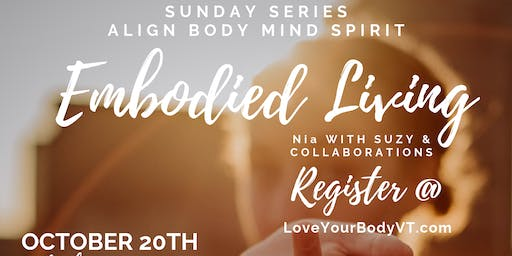 Embodied Living Series:  Rebirth & Transform Your Vision of Your Body!