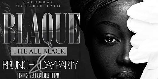 BLAQUE (All Black Brunch & Day Party) Libra Season!! FREE PASSES!!!
