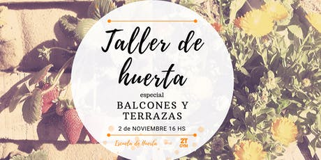 Taller de Huerta para Balcones y Terrazas. entradas