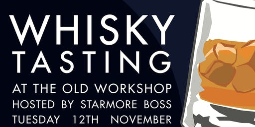 Starmore Boss Whisky Tasting at The Old Workshop
