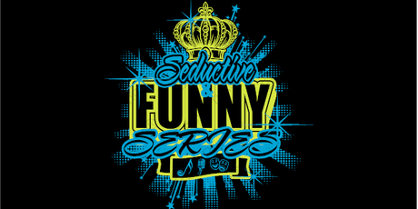 THE SEDUCTIVE & FUNNY SERIES tickets