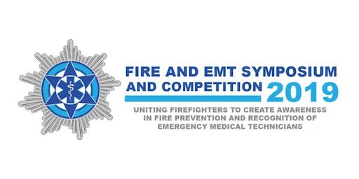 FIRE AND EMT SYMPOSIUM AND COMPETITION 2019