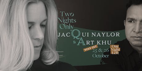 Two Nights Only feat. Jacqui Naylor & Art Khu (USA) - Sat 26 Oct tickets