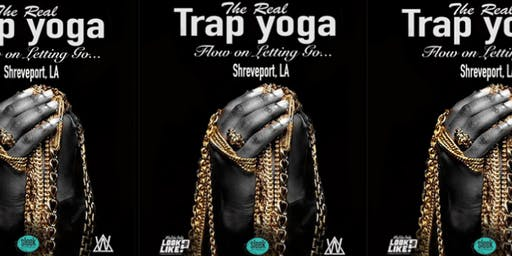 The Real Trap Yoga (SHREVEPORT, LA)