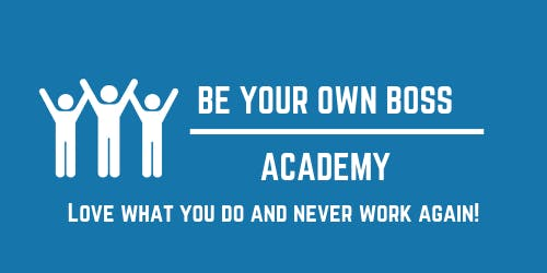Be Your Own Boss - Master your Mind-set