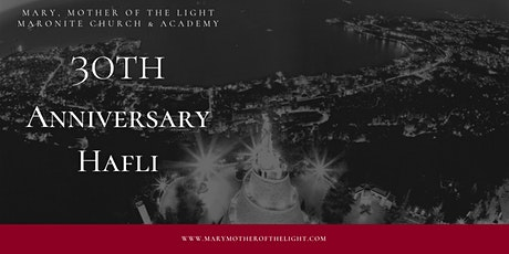 Mary, Mother of the Light Maronite Church & Academy 30th Anniversary Hafli tickets
