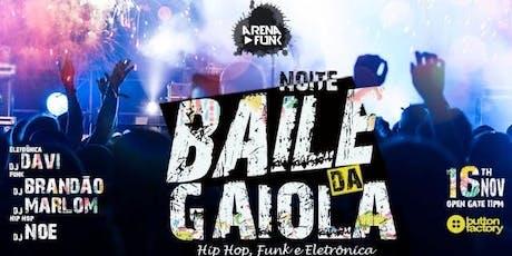 Baile Da Gaiola - Funk - Hiphop - Electronico tickets