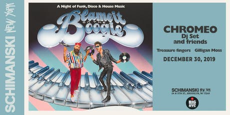 Chromeo (DJ SET) & Friends tickets