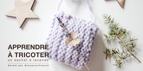 Apprendre à tricoter un sachet à lavande tickets