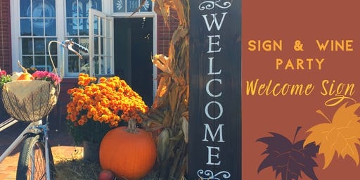Sign & Wine: Welcome Sign