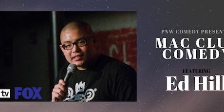 Mac Club Comedy w/ Ed Hill! (FOX, Hulu, AxsTV) tickets