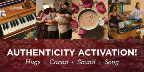Authenticity Activation: Hugs, Cacao, Sound, Song! tickets