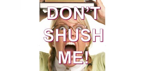 Don't Shush Me - Open Mic Poetry tickets