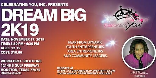 Celebrating You Inc. Presents Dream BIG 2K19