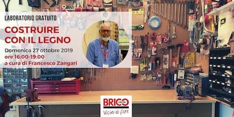 Costruire con il legno - laboratorio gratuito Bricocenter Bufalotta tickets