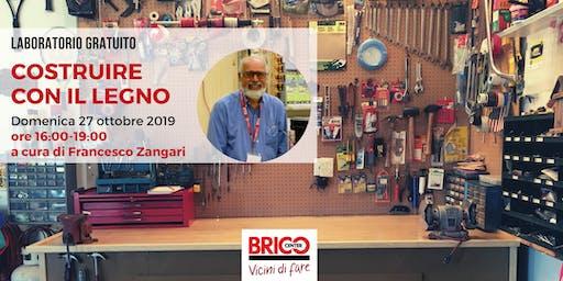 Costruire con il legno - laboratorio gratuito Bricocenter Bufalotta